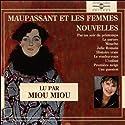 Maupassant et les femmes: Nouvelles Audiobook by Guy de Maupassant Narrated by  Miou Miou