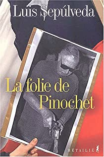 La folie de Pinochet par Sepúlveda