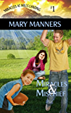 Miracles and Mischief (Miracles at Mills Landing Book 1)