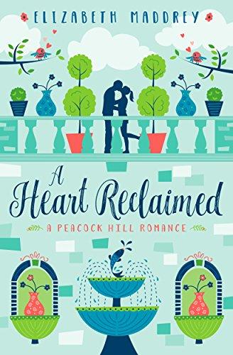 - A Heart Reclaimed (Peacock Hill Romance Book 2)