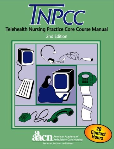 Telehealth Nursing Practice Core Course, Second Edition