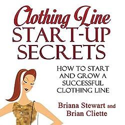 Clothing Line Start-Up Secrets