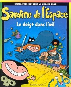 """Afficher """"Sardine de l'espace. n° 1 Le doigt dans l'oeil"""""""