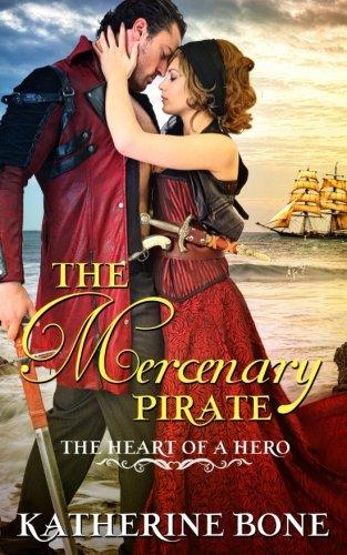 The Mercenary Pirate (The Heart of a Hero) (Volume 10)
