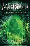 The Mirror of Fate: Book 4 (Merlin Saga)