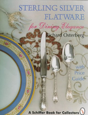 Sterling Silver Flatware for Dining Elegance: With Price Guide (A Schiffer Book for Collectors) from Brand: Schiffer Pub Ltd