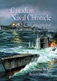 The Canadian Naval Chronicle, 1939-1945, Robert A. Darlington and Fraser McKee, 1551250179