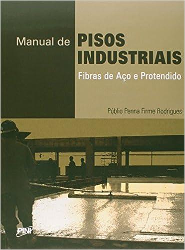 4c3607d76fd6e Manual de Pisos Industriais Fibras de Aço e Protendido - 9788572662284 -  Livros na Amazon Brasil