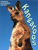 Kangaroos, Marfe Ferguson Delano and U. S. National Geographic Society Staff, 0792271254