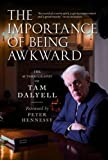 img - for The Importance of Being Awkward: The Autobiography of Tam Dalyell book / textbook / text book