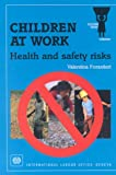 Children at Work : Health and Safety Risks, Forastieri, Valentina, 9221095207
