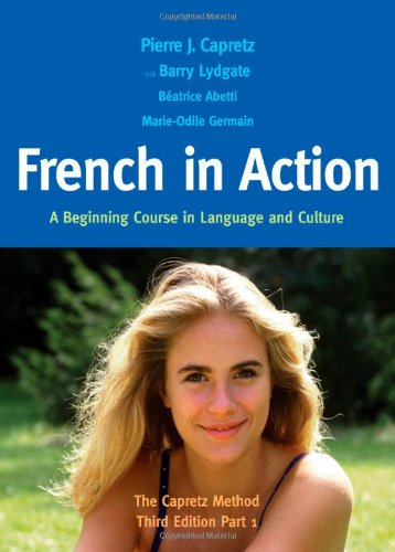 French in Action: A Beginning Course in Language and Culture: The Capretz Method, Third Edition, Part 1 (English and Fre