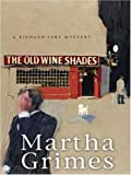 The Old Wine Shades, Martha Grimes, 1594131902