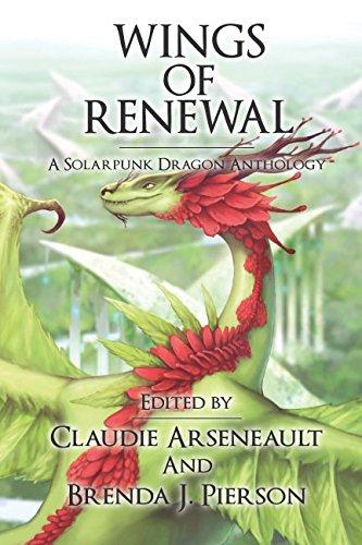 Wings of Renewal: A Solarpunk Dragon Anthology