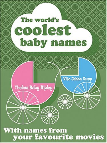 Download The World's Coolest Baby Names ebook