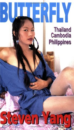 Butterfly: An Erotic Odyssey - Thailand, Cambodia, Philippines (Sex in Southeast Asia)