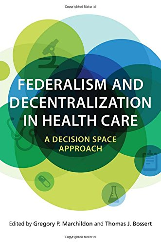 Federalism and Decentralization in Health Care: A Decision Space - Canada Care Health In
