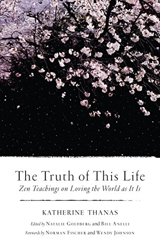 The Truth of This Life: Zen Teachings on Loving the World as It Is (Loving Life)