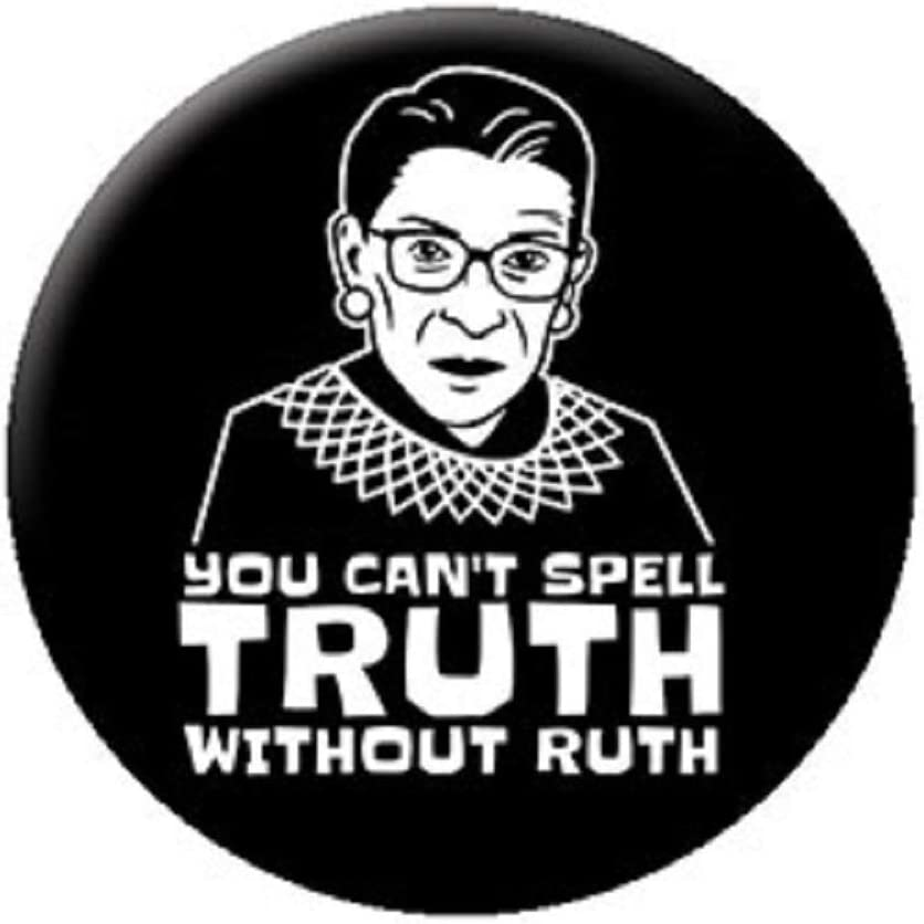 Justice RBG - Ruth Bader Ginsburg Button - You Can't Spell Truth Without Ruth - Officially Licensed Original Artwork, Premium Quality Button - 1.25
