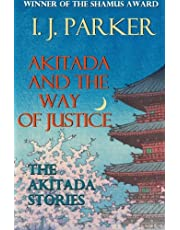 Akitada and the Way of Justice: The Akitada Stories