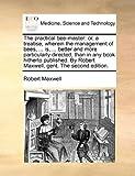 The Practical Bee-Master, Robert Maxwell, 1170665675