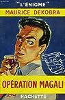 Opération Magali par Dekobra