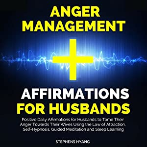 Anger Management Affirmations for Husbands Speech