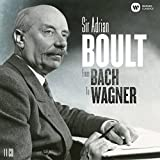 Sir Adrian Boult: From Bach to Wagner