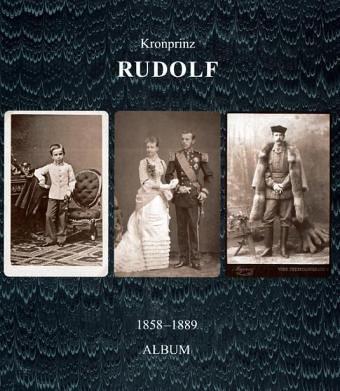Kronprinz-Rudolf-Album: Eine Bildbiographie