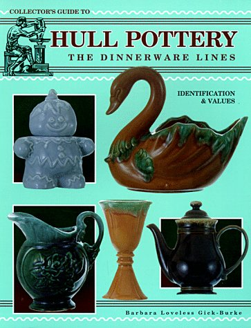 (The Collector's Guide to Hull Pottery: The Dinnerware Lines : Identification & Values)