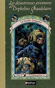 """Afficher """"Les Désastreuses aventures des Orphelins Baudelaire n° 11 La Grotte Gorgone"""""""