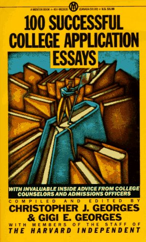 100 Successful College Application Essays (Mentor Series)