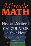 Miracle Math: How to Develop a Calculator in Your Head