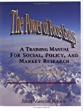 The Power of Focus Groups : A Training Manual for Social, Policy, and Research-Focus on Education, Billson, Janet Mancini, 0970007515
