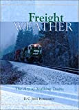 Freight Weather : The Art of Stalking Trains