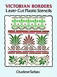 Victorian Borders Laser-Cut Plastic Stencils, Charlene Tarbox, 0486287378