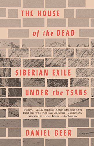 (The House of the Dead: Siberian Exile Under the Tsars)