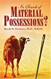 In Search of Material Possessions?, Harold R. Dewberry, 088270804X