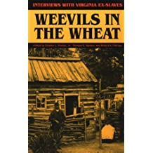 Weevils in the Wheat: Interviews with Virginia Ex-Slaves