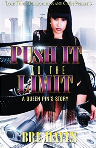 Push It To The Limit: A Queen Pin's Story (Volume 1): Bre