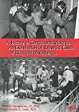 A History of Correctional Violence : An Examination of Reported Causes of Prison Riots and Disturbances, Montgomery, Reid H. and Crews, Gordon A., 1569910782