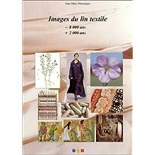 Images du lin textile : -8000 ans +2000 ans