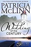Book cover image for Wedding of the Century (Marry Me Series, Book 1)