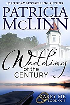 Wedding of the Century (Marry Me series, Book 1) by [McLinn, Patricia]