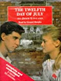 img - for The Twelfth Day of July: Complete & Unabridged (Cover to Cover) book / textbook / text book