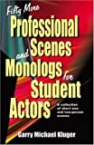 Fifty More Professional Scenes and Monologs for Student Actors, Garry Michael Kluger, 1566080959