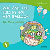 Books for kids: Zoe Meets An Alien - Zoe And The Flying Hot Air Balloon - Books for children (children's books, book for kids,children's books ages 3-5, kids books, Kids, Bedtime stories)