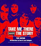 Take Me There: Oasis, The Story