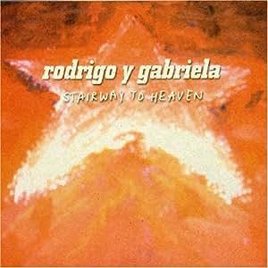 Rodrigo Y Gabriela Stairway To Heaven Amazon Com Music