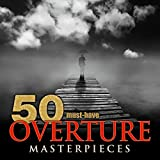 50 Must-Have Overture Masterpieces Album Cover